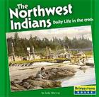 The Northwest Indians: Daily Life in the 1700s Cover Image