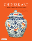 Chinese Art: A Guide to Motifs and Visual Imagery Cover Image