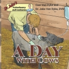 Dr. Jake's Veterinary Adventures: A Day with Cows Cover Image