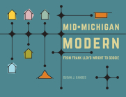 Mid-Michigan Modern: From Frank Lloyd Wright to Googie Cover Image