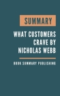 Summary: What Customers Crave - How to Create Relevant and Memorable Experiences at Every Touchpoint by Nicholas Webb. Cover Image