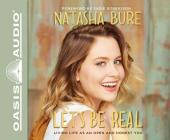 Let's Be Real: Living Life as an Open and Honest You Cover Image