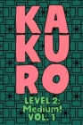 Kakuro Level 2: Medium! Vol. 1: Play Kakuro 14x14 Grid Medium Level Number Based Crossword Puzzle Popular Travel Vacation Games Japane Cover Image