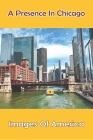 A Presence In Chicago: Images Of America: Latino Community Center Cover Image