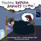Please Explain Anxiety to Me!: Simple Biology and Solutions for Children and Parents, 2nd Edition (Growing with Love) Cover Image