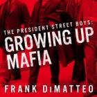 The President Street Boys Lib/E: Growing Up Mafia Cover Image