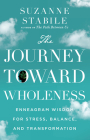 The Journey Toward Wholeness: Enneagram Wisdom for Stress, Balance, and Transformation Cover Image