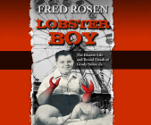 Lobster Boy: The Bizarre Life and Brutal Death of Grady Stiles, Jr. Cover Image