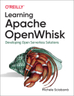 Learning Apache Openwhisk: Developing Open Serverless Solutions Cover Image