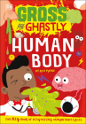 Gross and Ghastly: Human Body Cover Image