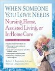 When Someone You Love Needs Nursing Home, Assisted Living, or In-Home Care Cover Image