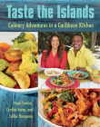 Taste the Islands: Culinary Adventures in a Caribbean Kitchen Cover Image