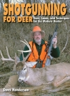 Shotgunning for Deer: Guns, Loads, and Techniques for the Modern Hunter Cover Image