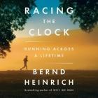Racing the Clock Lib/E: Running Across a Lifetime Cover Image