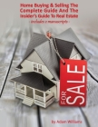 Home Buying and Selling: The Complete Guide And The Insider's Guide To Real Estate Cover Image