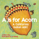 A is for Acorn: A California Indian ABC Cover Image