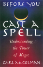 Before You Cast A Spell: Understanding the Power of Magic Cover Image