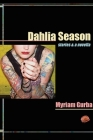 Dahlia Season: Stories & a Novella (Future Tense) Cover Image