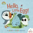 Hello, Little Egg!: An Oona and Baba Adventure (Puffin Rock) Cover Image