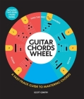 Guitar Chords Wheel: A Fast-Track Guide to Mastering Chords Cover Image