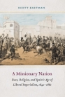 A Missionary Nation: Race, Religion, and Spain's Age of Liberal Imperialism, 1841-1881 Cover Image