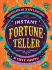 Instant Fortune-Teller: Answers for All of Life's Questions—at Your Fingertips! Cover Image