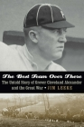 The Best Team Over There: The Untold Story of Grover Cleveland Alexander and the Great War Cover Image