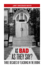 As Bad as They Say?: Three Decades of Teaching in the Bronx Cover Image