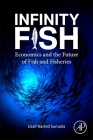 Infinity Fish: Economics and the Future of Fish and Fisheries Cover Image