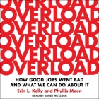 Overload Lib/E: How Good Jobs Went Bad and What We Can Do about It Cover Image