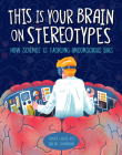 This Is Your Brain on Stereotypes : How Science Is Tackling Unconscious Bias Cover Image