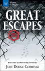 Great Escapes: Real Tales of Harrowing Getaways (Mystery and Mayhem) Cover Image