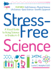 Stress-Free Science: A Visual Guide to Acing Science in Grades 4-8 Cover Image