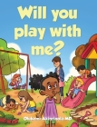 Will you play with me? (Chronicles of a 5 Year Old #2) Cover Image