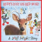 Rudy's Lost His Red Nose!: A Jolly Jangle Christmas Story Cover Image