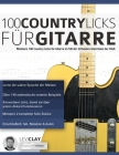 100 Country-Licks für Gitarre: Meistere 100 Country-Licks für Gitarre im Stil der 20 besten Gitarristen der Welt Cover Image
