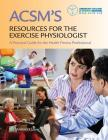 ACSM Resources for the Exercise Physiologist Prepu Package Cover Image