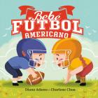 Bebe Fútbol Americano (A Sports Baby Book) Cover Image