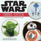Star Wars: Cross Stitch Kit: 12 iconic patterns from a galaxy far, far away Cover Image