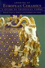 Looking at European Ceramics: A Guide to Technical Terms Cover Image