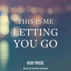 This Is Me Letting You Go Cover Image