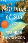300 Days of Sun: A Novel Cover Image