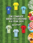 The Complete Series to Coaching 4-6 Year Olds: All Seasons Cover Image