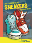 Sneakers: A Graphic History (Amazing Inventions) Cover Image