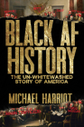 Black AF History: The Un-Whitewashed Story of America Cover Image