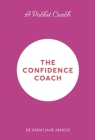 A Pocket Coach: The Confidence Coach (Pocket Guides to Self-Care) Cover Image