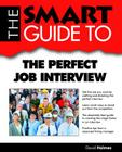 The Smart Guide to the Perfect Job Interview Cover Image