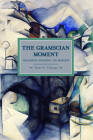 The Gramscian Moment: Philosophy, Hegemony and Marxism (Historical Materialism) Cover Image