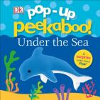 Pop-up Peekaboo: Under the Sea (Pop-Up Peekaboo!) Cover Image