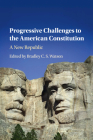 Progressive Challenges to the American Constitution: A New Republic Cover Image